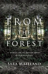From the Forest: A Search for the Hidden Roots of our Fairytales