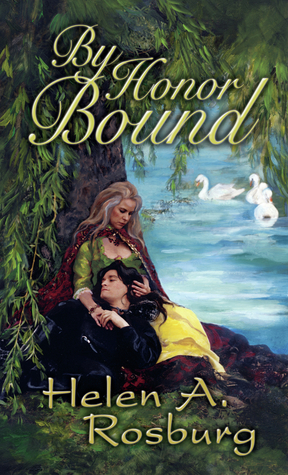 By Honor Bound by Helen A. Rosburg