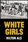 White Girls by Hilton Als