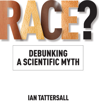 Race?: Debunking a Scientific Myth