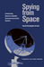 Spying from Space: Constructing America's Satellite Command and Control Systems