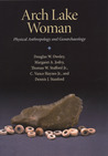 Arch Lake Woman: Physical Anthropology and Geoarchaeology