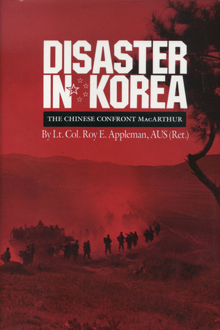 Disaster in Korea: The Chinese Confront MacArthur (Texas A & M University Military History)