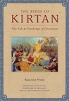 The Birth of Kirtan: The Life and Teachings of Chaitanya