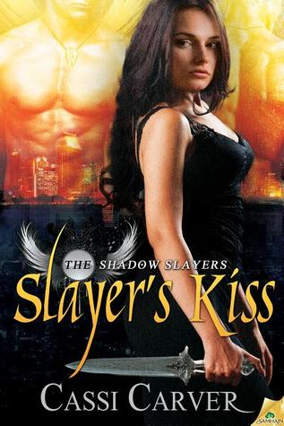 Slayer's Kiss by Cassi Carver
