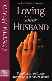 Loving Your Husband by Cynthia Heald