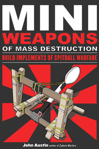 Mini Weapons of Mass Destruction by John Austin