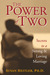 The Power of Two: Secrets of a Strong and Loving Marriage