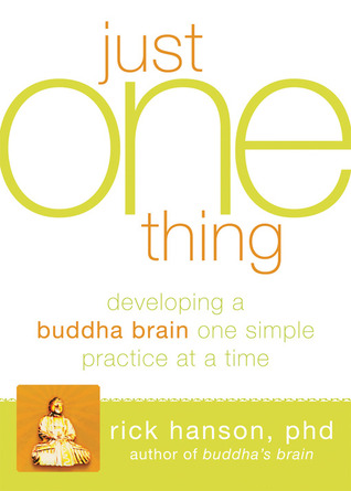 Just One Thing by Rick Hanson