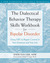 The Dialectical Behavior Therapy Skills Workbook for Bipolar Disorder: Using DBT to Regain Control of Your Emotions and Your Life