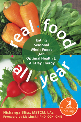 Real Food All Year by Nishanga Bliss