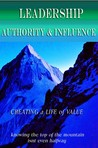 Leadership Authority Influence - Creating a Life of Value-kno... by Martin Gover