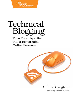 Technical Blogging by Antonio Cangiano