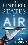 The United States of Air by J.M. Porup