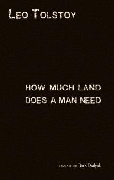 How Much Land Does a Man Need by Leo Tolstoy