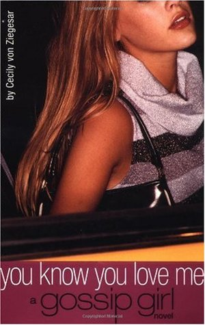 You Know You Love Me Gossip Girl Cecily von Ziegesar epub download and pdf download