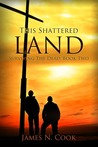 This Shattered Land  (Surviving the Dead)