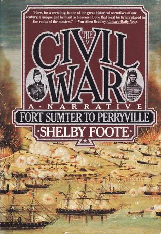 The Civil War, Vol. 1 by Shelby Foote