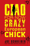 Ciao for Now, Crazy European Chick (Perry & Gobi, #2)