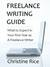 Freelance Writing Guide by Christine Rice