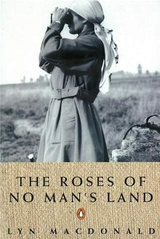 The Roses Of No Man's Land by Lyn Macdonald