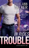 In Rides Trouble (Black Knights, Inc., #2)
