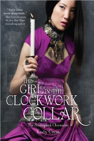 The Girl in the Clockwork Collar (Steampunk Chronicles, #2)