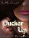 Pucker Up by R.A. Gates