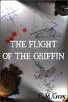 The Flight of the Griffin (The Flight of the Griffin #1)