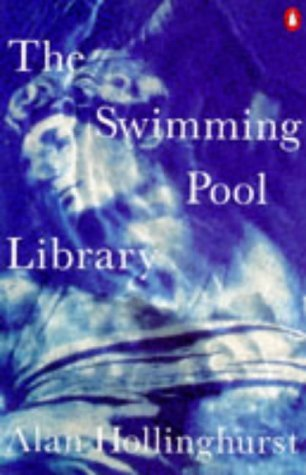 The Swimming Pool Library by Alan Hollinghurst