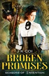 Broken Promises (Seasons of Invention, #2)