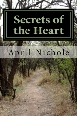 Secrets of the Heart by April Nichole
