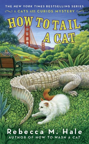How to Tail a Cat by Rebecca M. Hale