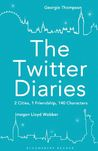 Twitter Diaries, The: 2 Cities, 1 Friendship, 140 Characters