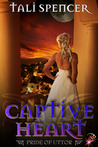 Captive Heart (Pride of Uttor, #1)