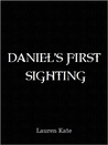 Daniel's First Sighting by Lauren Kate