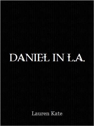 Daniel in L.A. by Lauren Kate