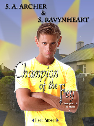 Champion of the Fey by S.A. Archer