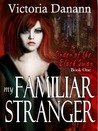 My Familiar Stranger (Order of the Black Swan, #1)
