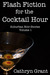 Flash Fiction for the Cocktail Hour by Cathryn Grant