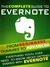 Evernote: The Complete Guide From Beginners, Dummies To Advanced. Everything you'll ever need to know about getting started with Evernote