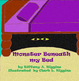 Monster Beneath my Bed by Tiffany A. Higgins