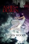 Ashes of Dearen: Book 1