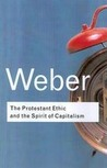 The Protestant Ethic and the Spirit of Capitalism (Routledge Classics)