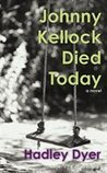 Johnny Kellock Died Today by Hadley Dyer