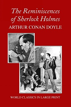 The Reminiscences Of Sherlock Holmes (Large Print)