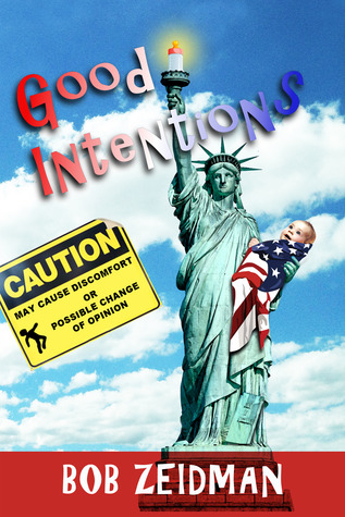 Good Intentions by Bob Zeidman