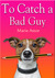 To Catch a Bad Guy (Janet M...