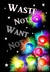 Waste Not, Want Not (Wastes...