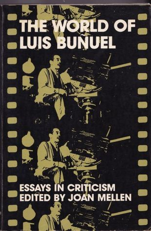 World of Luis Bunuel - Essays by Joan Mellen